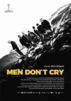 Men Don't Cry / Muskarci ne placu / Мъжете не плачат (2017)